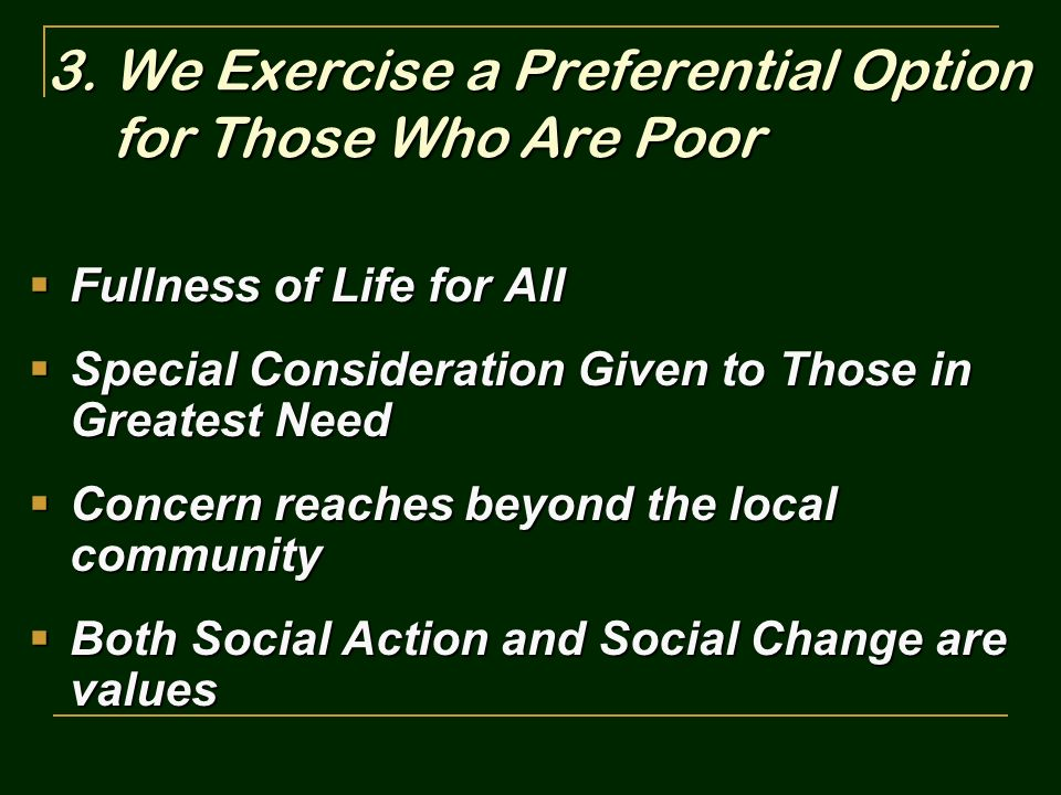 We Exercise a Preferential Option for Those Who Are Poor