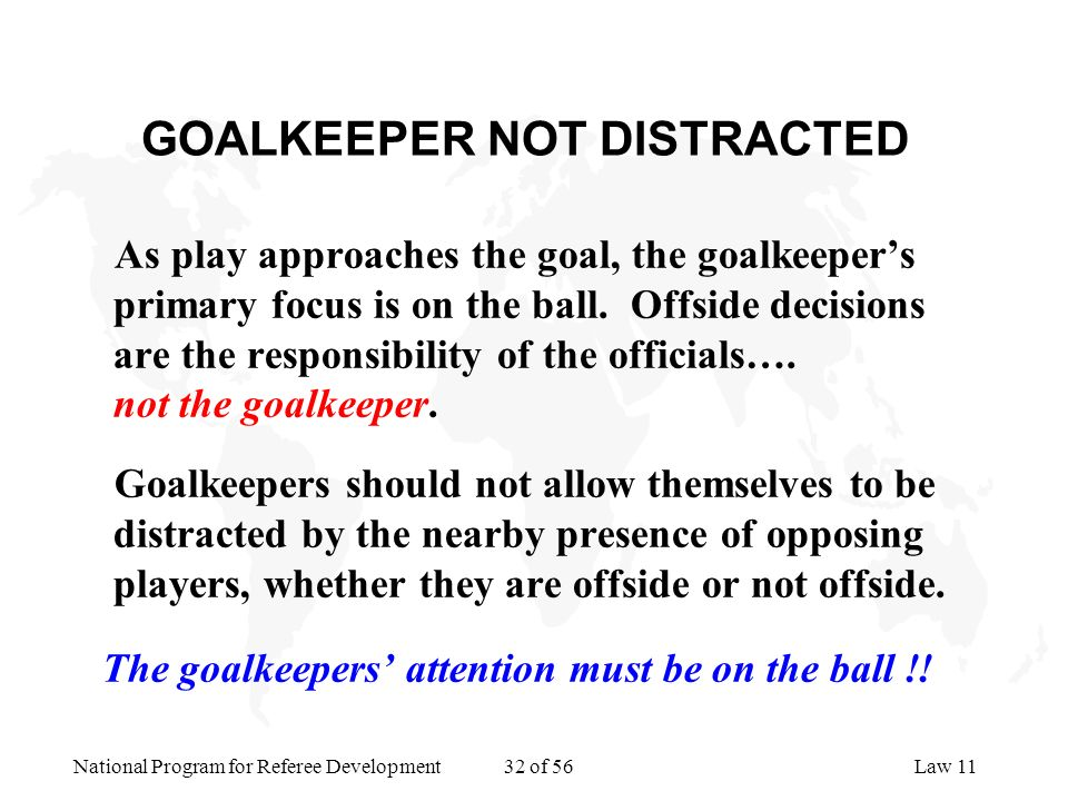 GOALKEEPER NOT DISTRACTED