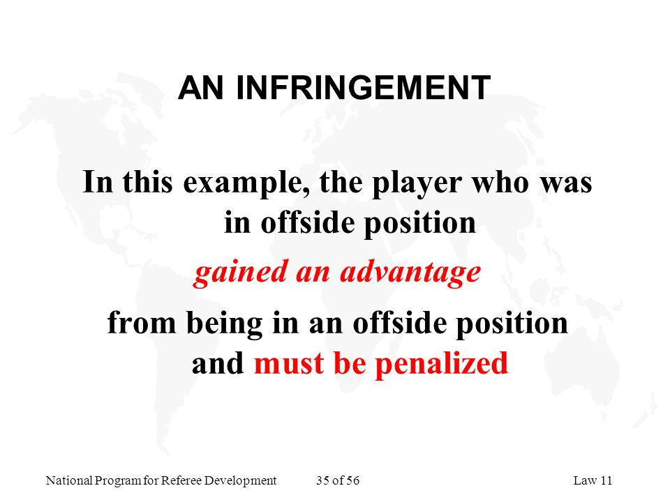 In this example, the player who was in offside position