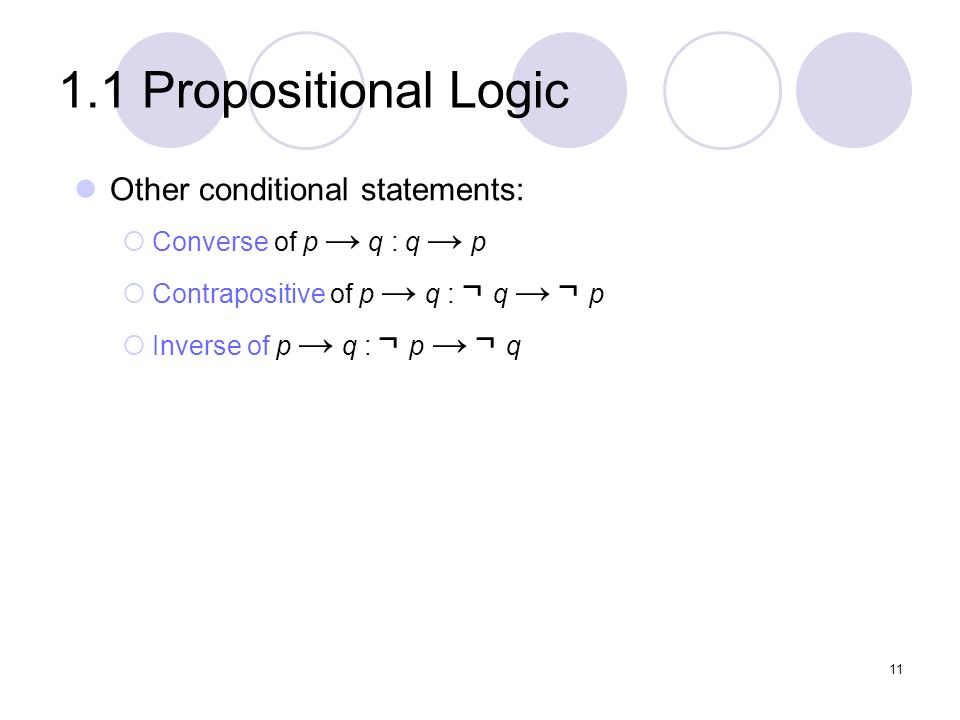 1.1 Propositional Logic Other conditional statements:
