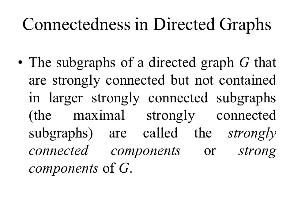 Connectedness in Directed Graphs