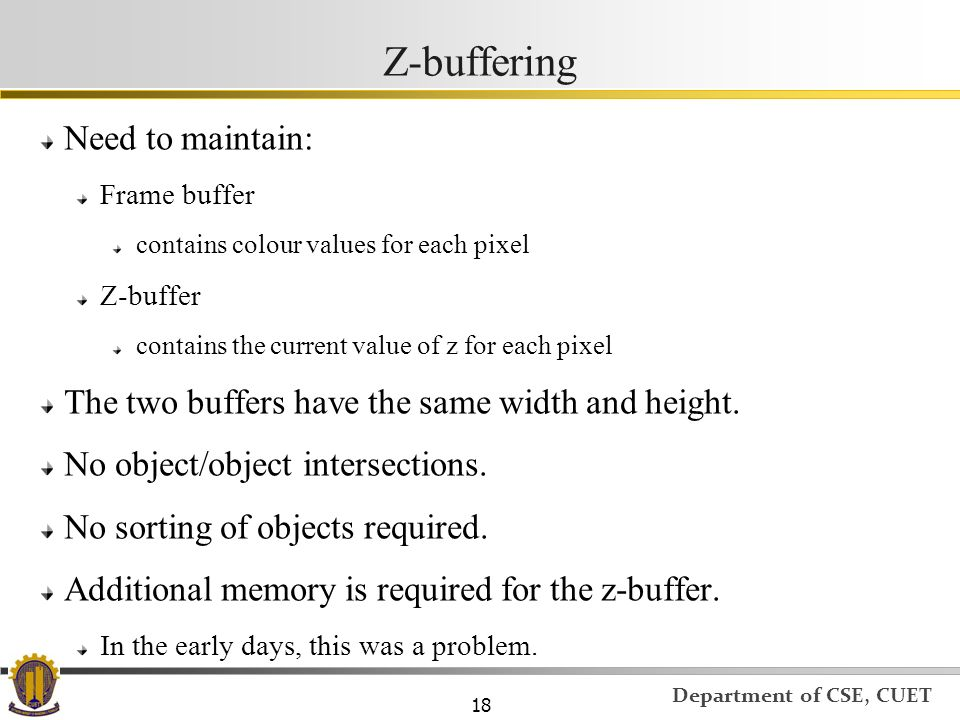 Z-buffering Need to maintain: