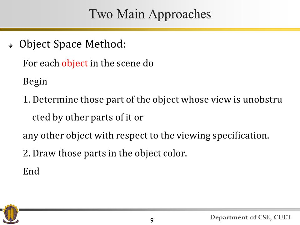 Two Main Approaches Object Space Method: