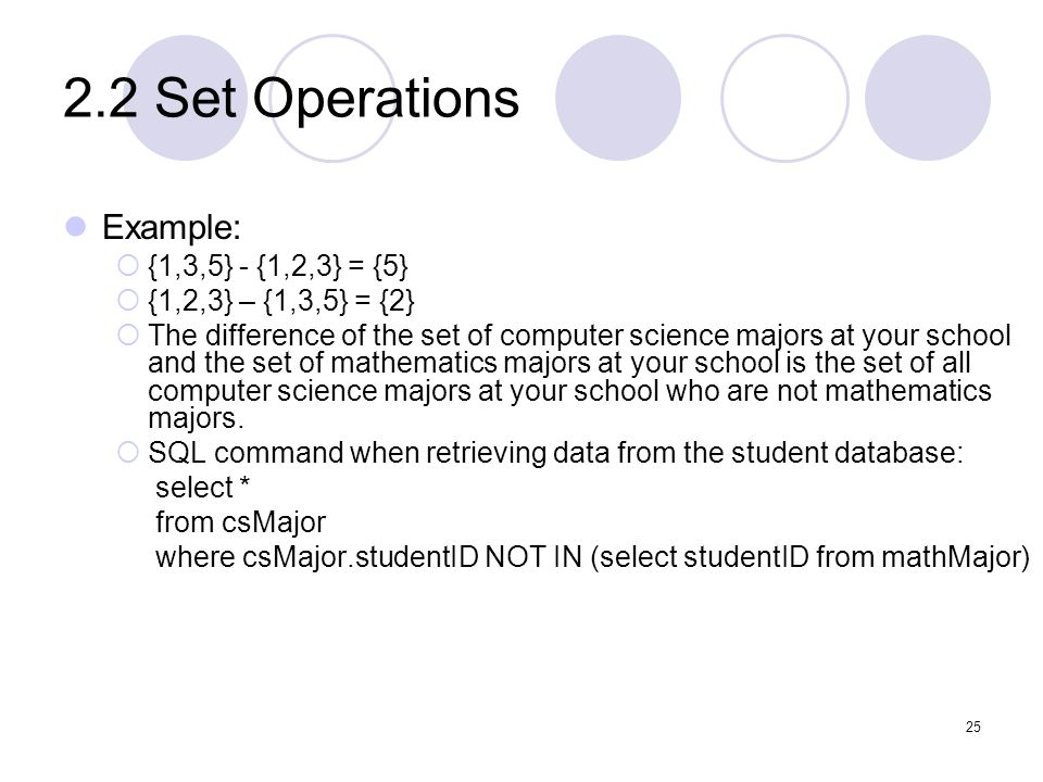 2.2 Set Operations Example: {1,3,5} - {1,2,3} = {5}