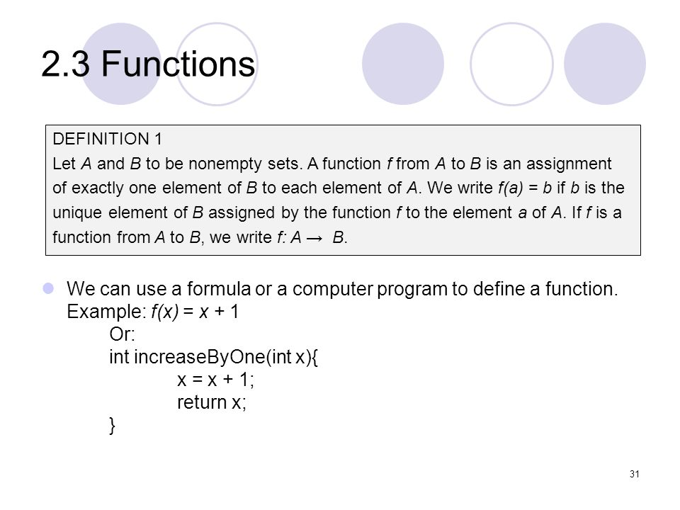 2.3 Functions DEFINITION 1. Let A and B to be nonempty sets. A function f from A to B is an assignment.