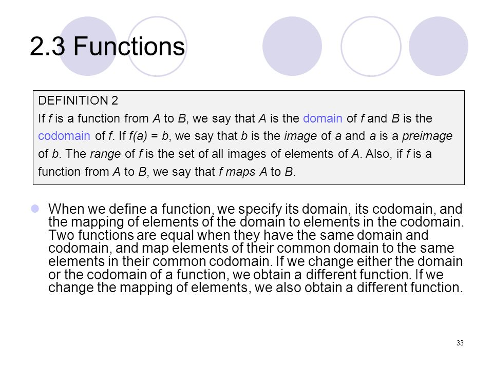 2.3 Functions DEFINITION 2. If f is a function from A to B, we say that A is the domain of f and B is the.