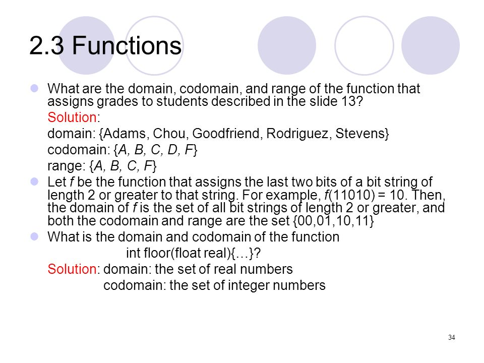 2.3 Functions What are the domain, codomain, and range of the function that assigns grades to students described in the slide 13