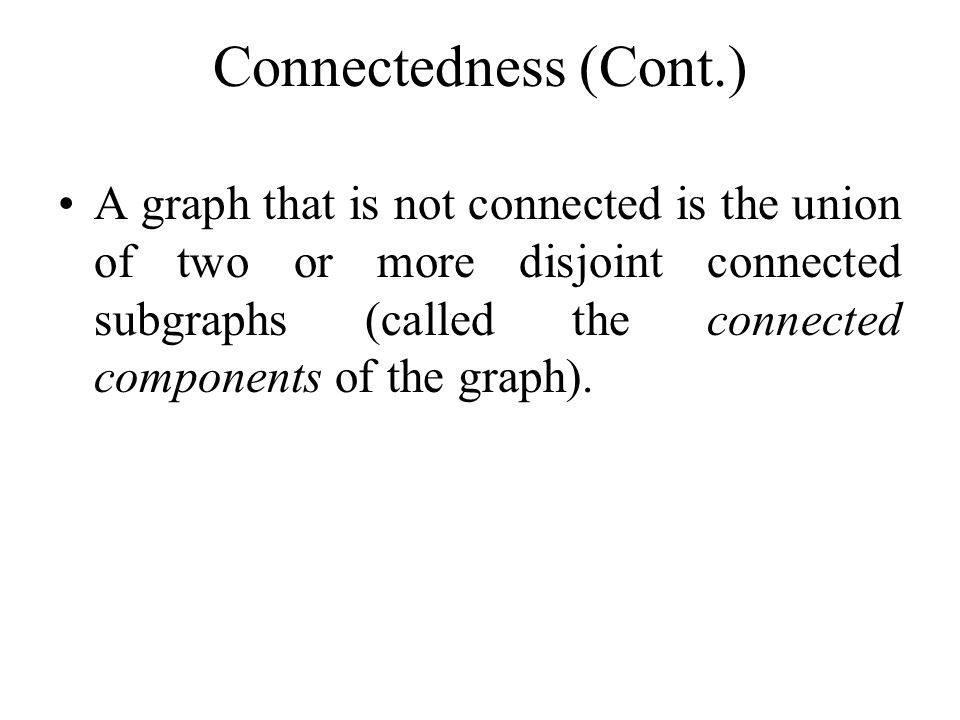 Connectedness (Cont.)