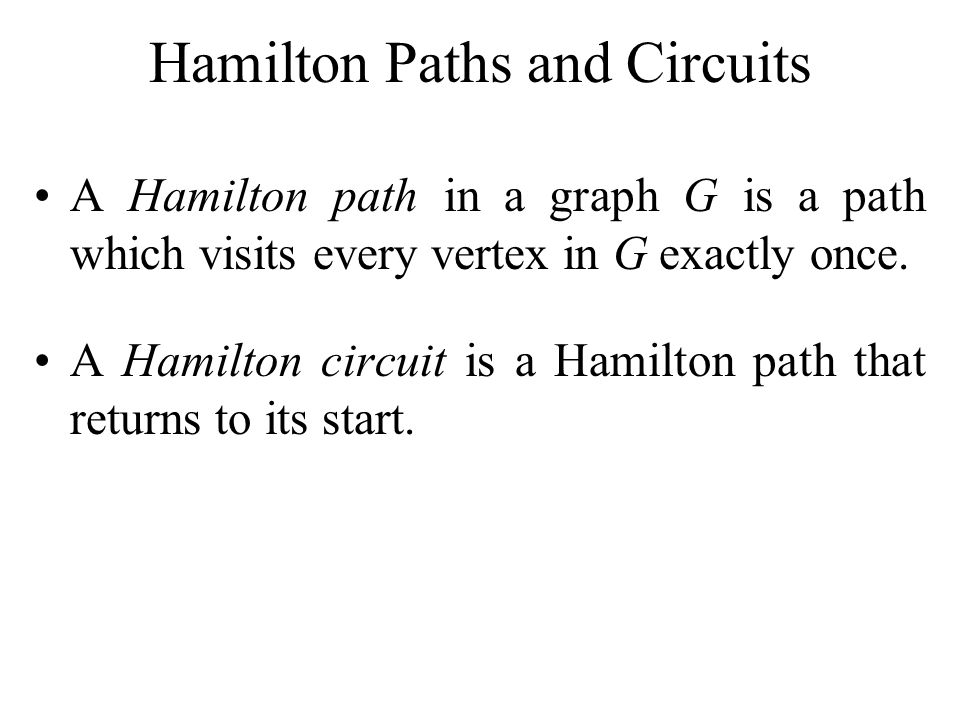 Hamilton Paths and Circuits