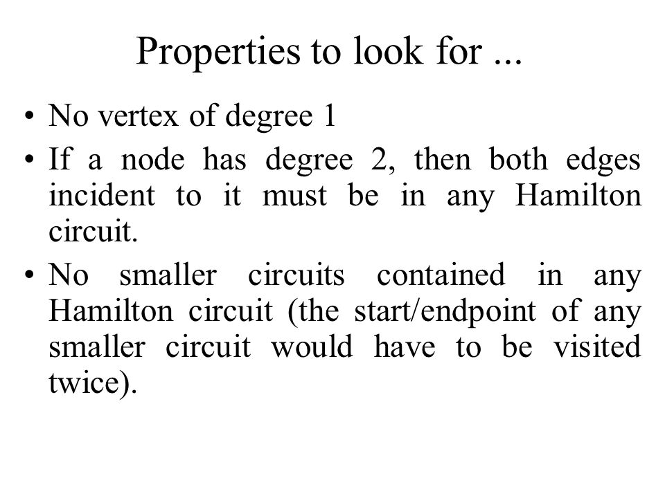 Properties to look for ... No vertex of degree 1