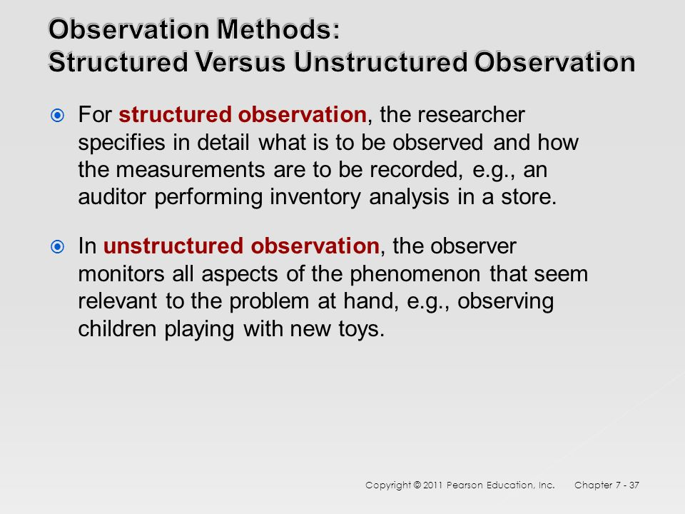 what is involved in structured observation Likely as participants will be more responsive and engaged during fieldwork  or activity structured observation is well suited to exploring specific situ- ations or.