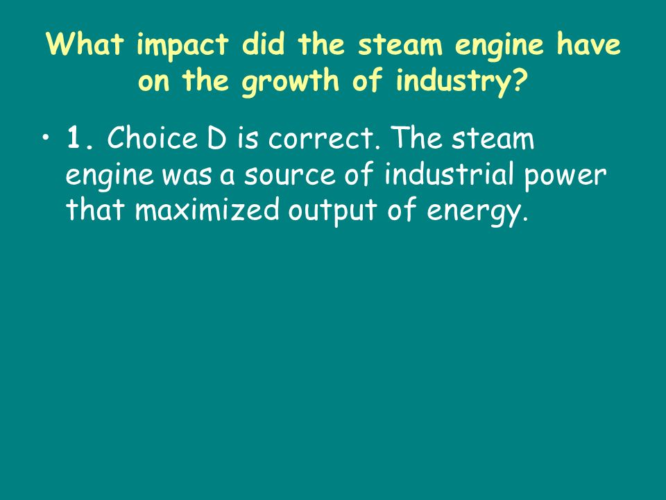 What impact did the steam engine have on the growth of industry