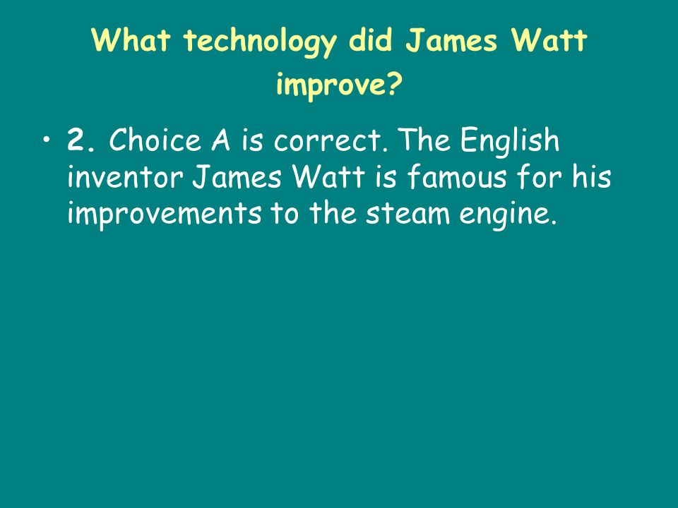 What technology did James Watt improve