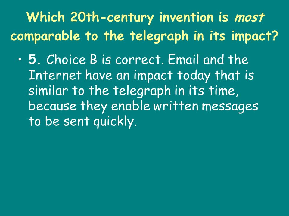 Which 20th-century invention is most comparable to the telegraph in its impact