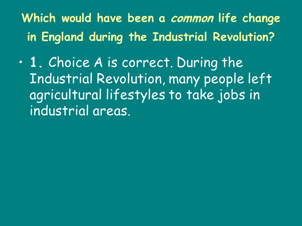 Which would have been a common life change in England during the Industrial Revolution
