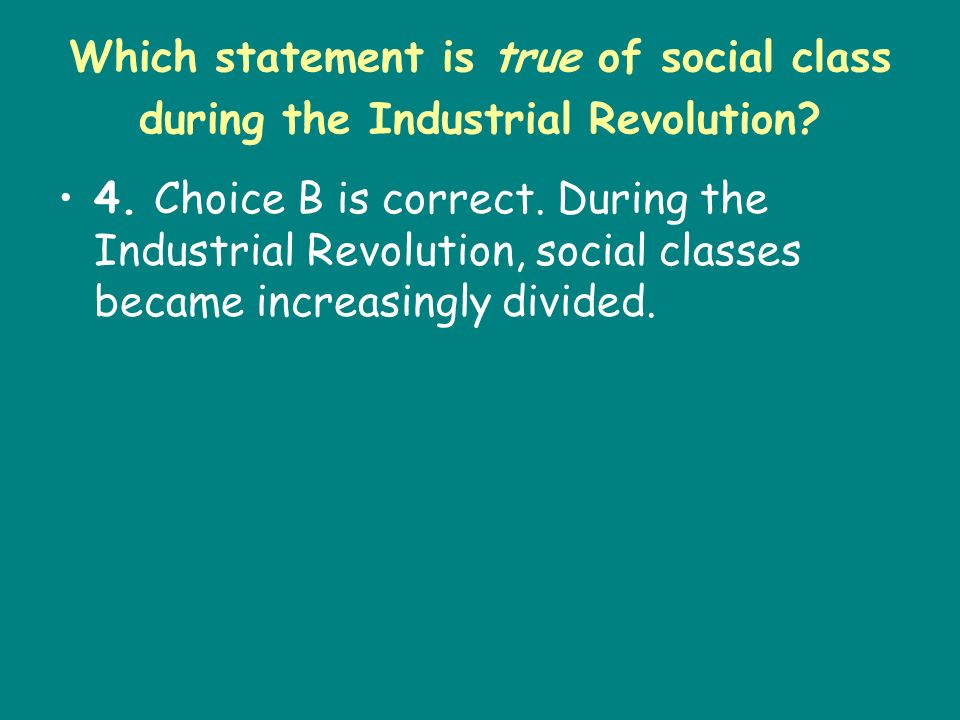 Which statement is true of social class during the Industrial Revolution