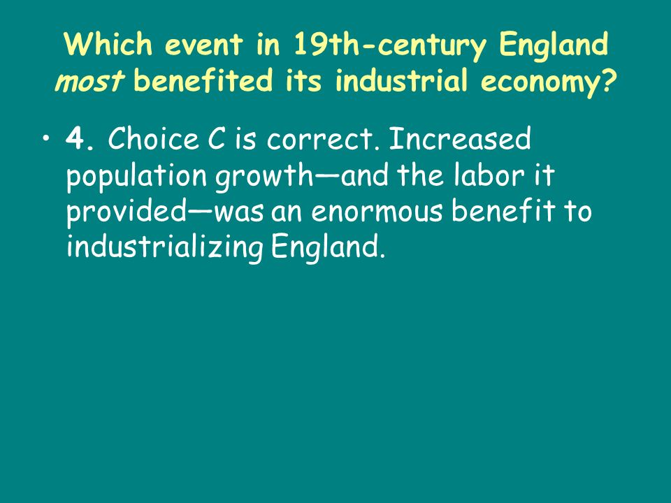 Which event in 19th-century England most benefited its industrial economy