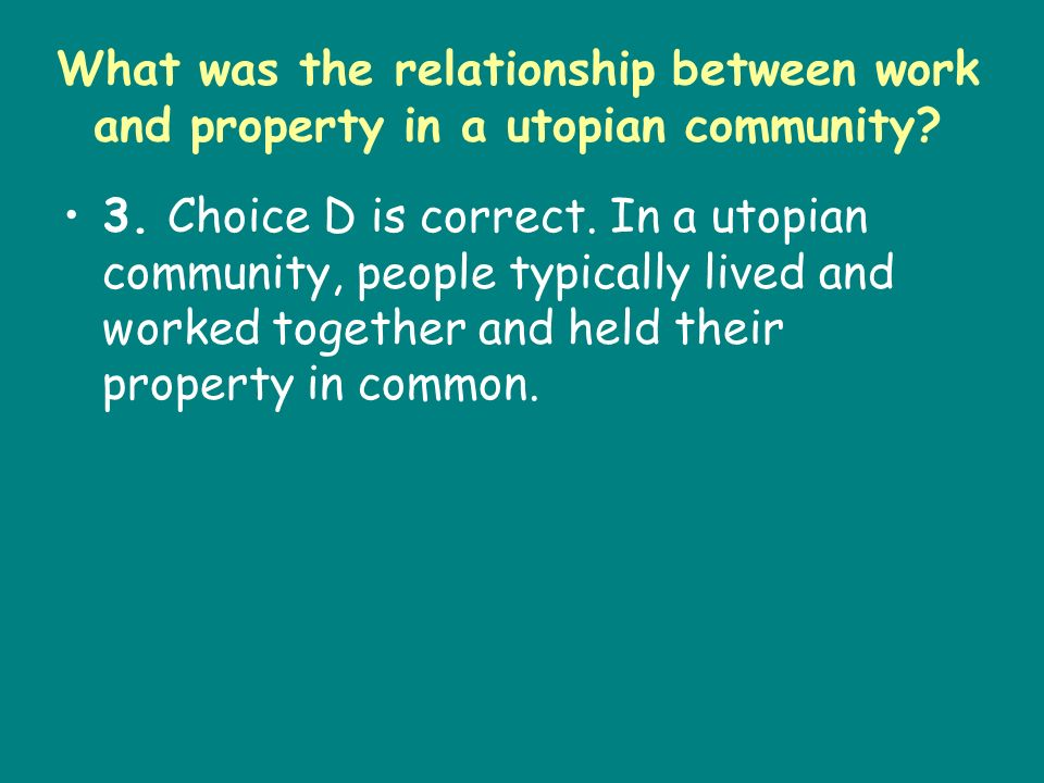 What was the relationship between work and property in a utopian community