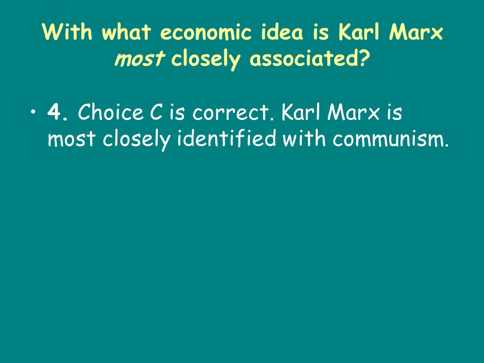 With what economic idea is Karl Marx most closely associated