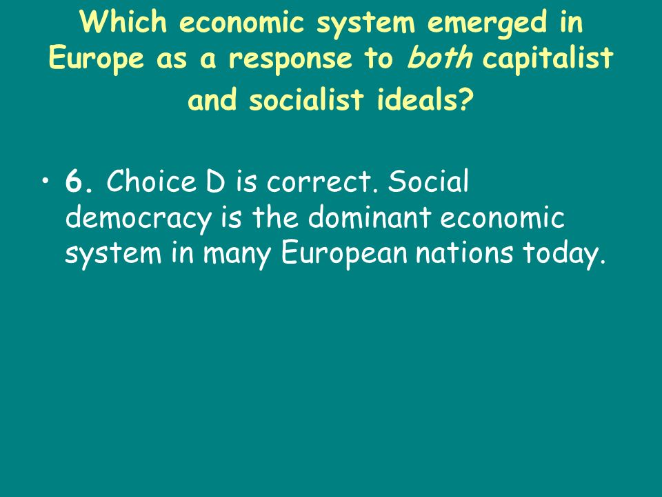 Which economic system emerged in Europe as a response to both capitalist and socialist ideals