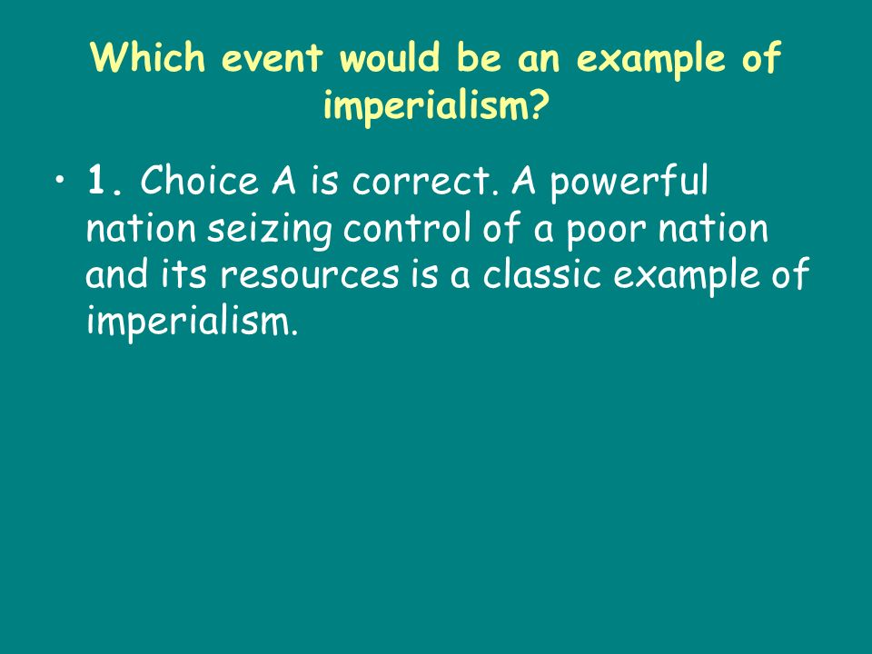 Which event would be an example of imperialism