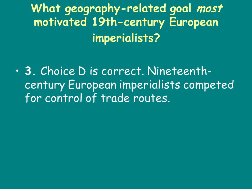What geography-related goal most motivated 19th-century European imperialists