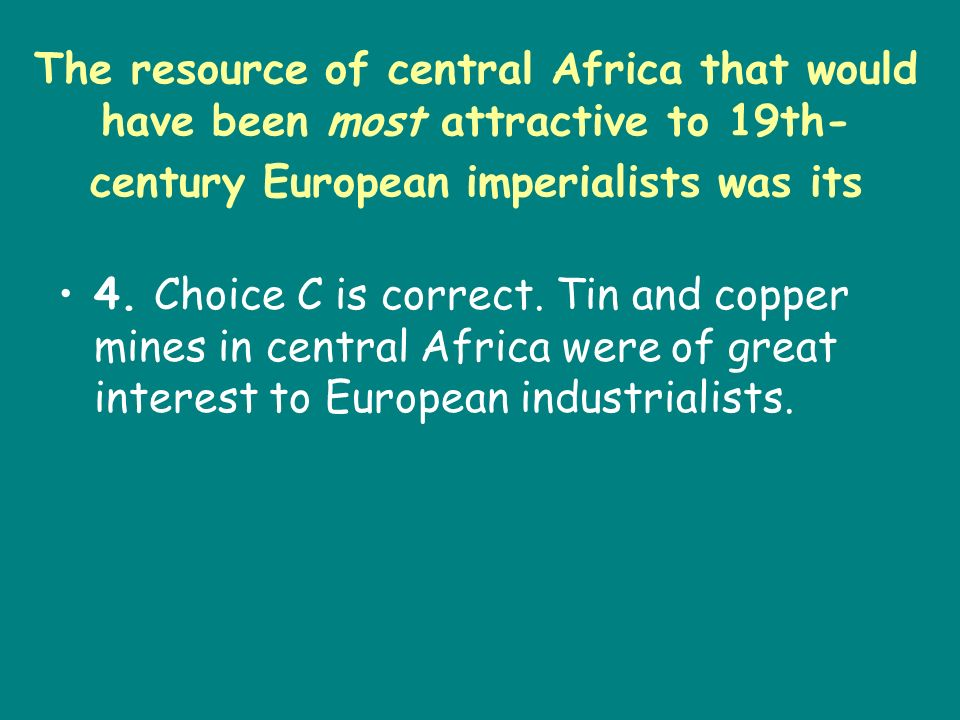 The resource of central Africa that would have been most attractive to 19th-century European imperialists was its