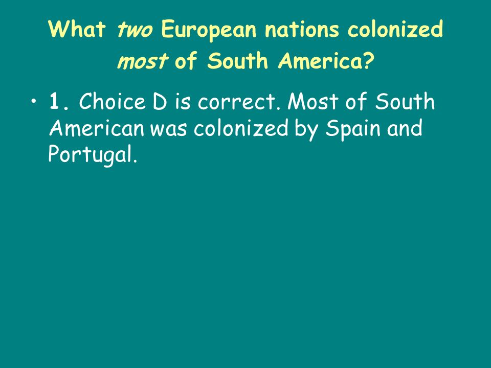 What two European nations colonized most of South America