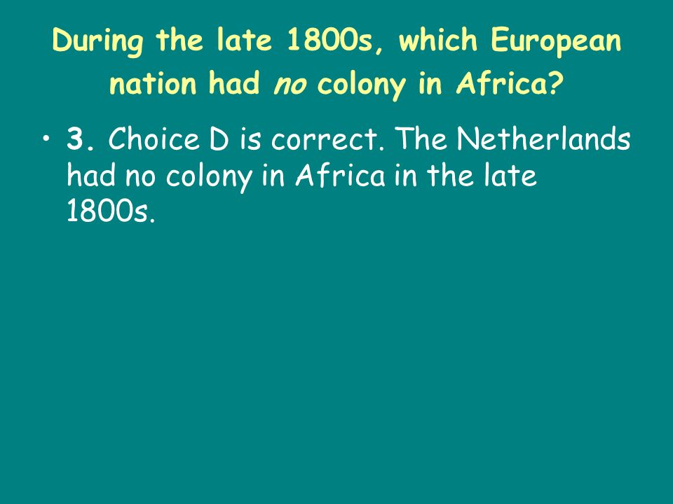 During the late 1800s, which European nation had no colony in Africa
