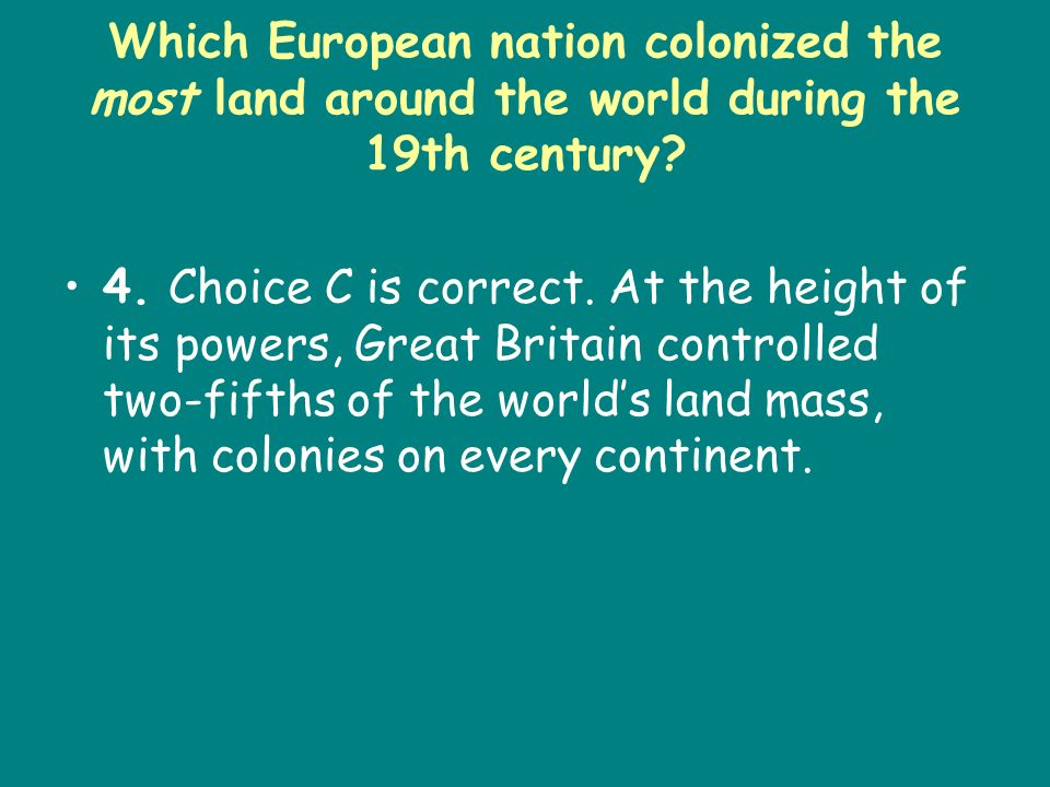 Which European nation colonized the most land around the world during the 19th century