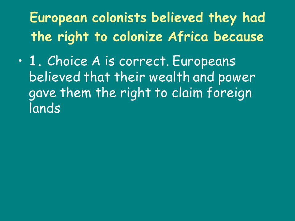 European colonists believed they had the right to colonize Africa because