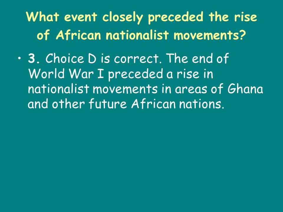 What event closely preceded the rise of African nationalist movements