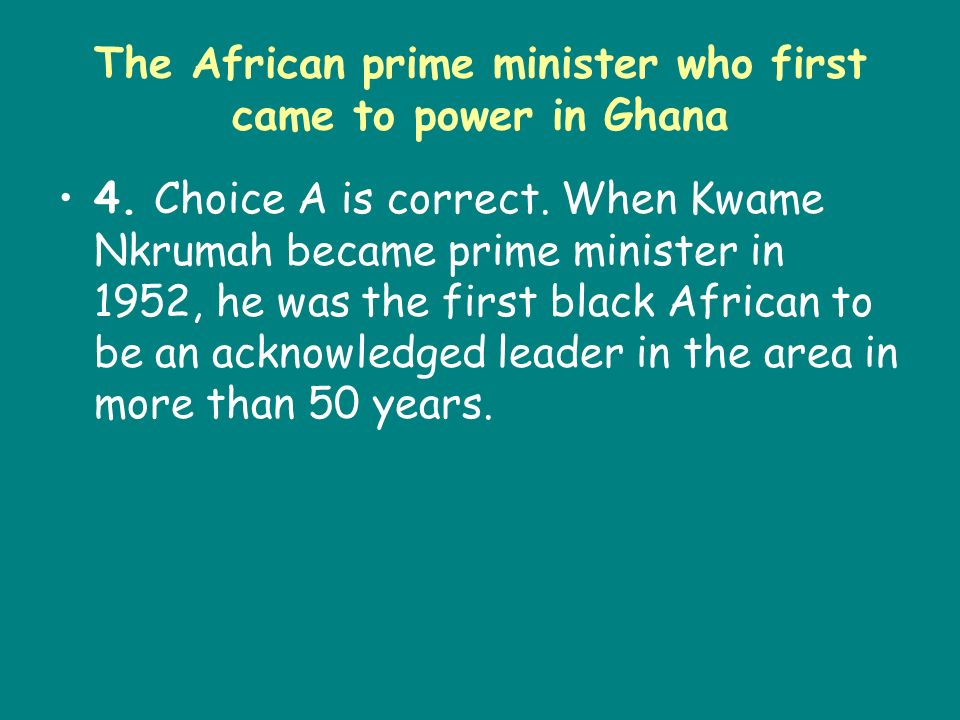 The African prime minister who first came to power in Ghana