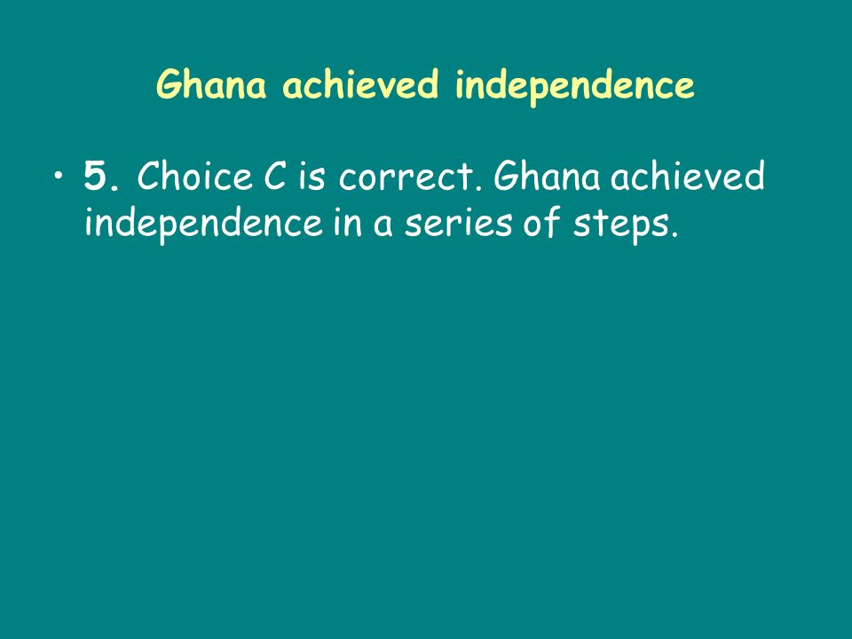 Ghana achieved independence