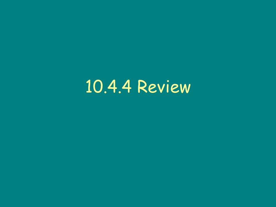 10.4.4 Review