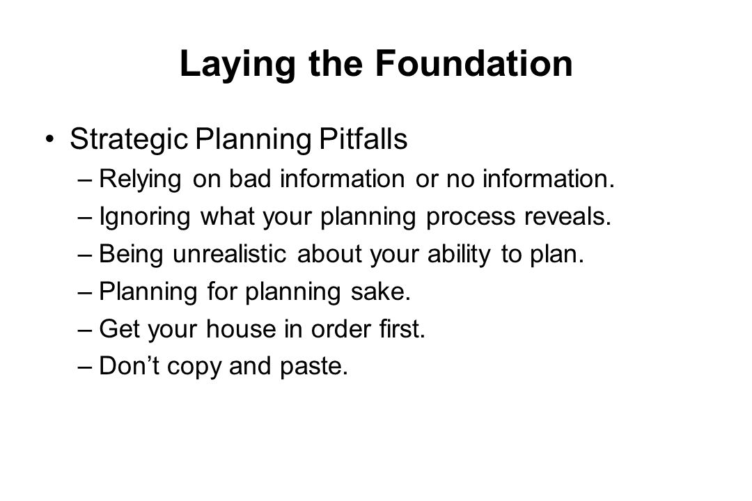 Laying the Foundation Strategic Planning Pitfalls