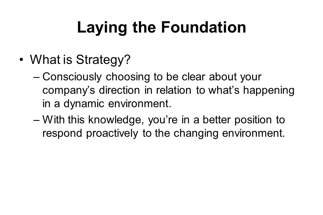 Laying the Foundation What is Strategy
