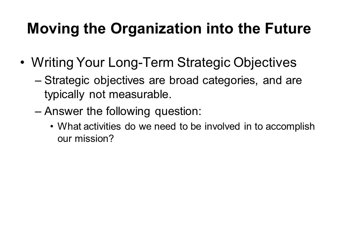 Moving the Organization into the Future