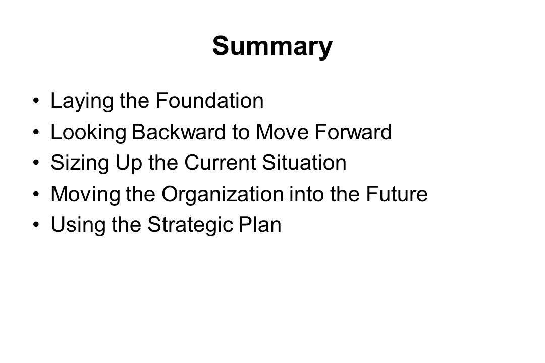 Summary Laying the Foundation Looking Backward to Move Forward