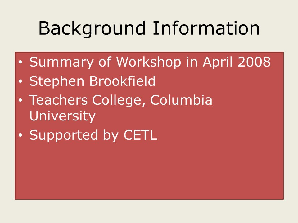 background information on critical thinking Students, or researchers to identify, measure or promote critical thinking (ct) in  online  requires thinking about the relevance of background information.