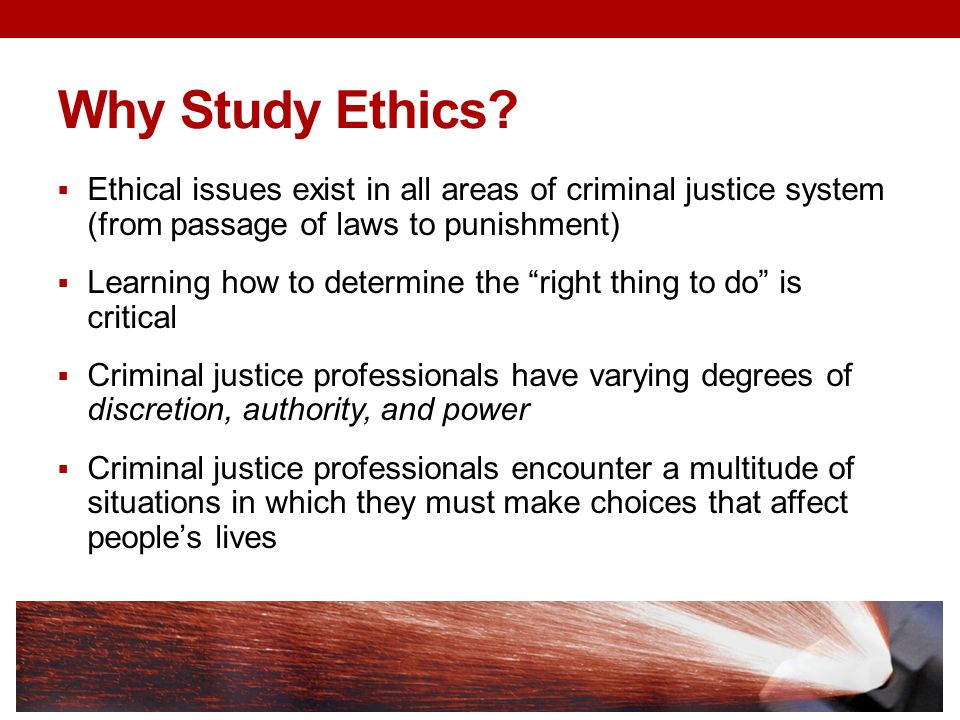 ethical behavior in criminal justice Learn about the criminal justice management specialization in ethics and virtue in criminal justice and organizational behavior in the context of a.