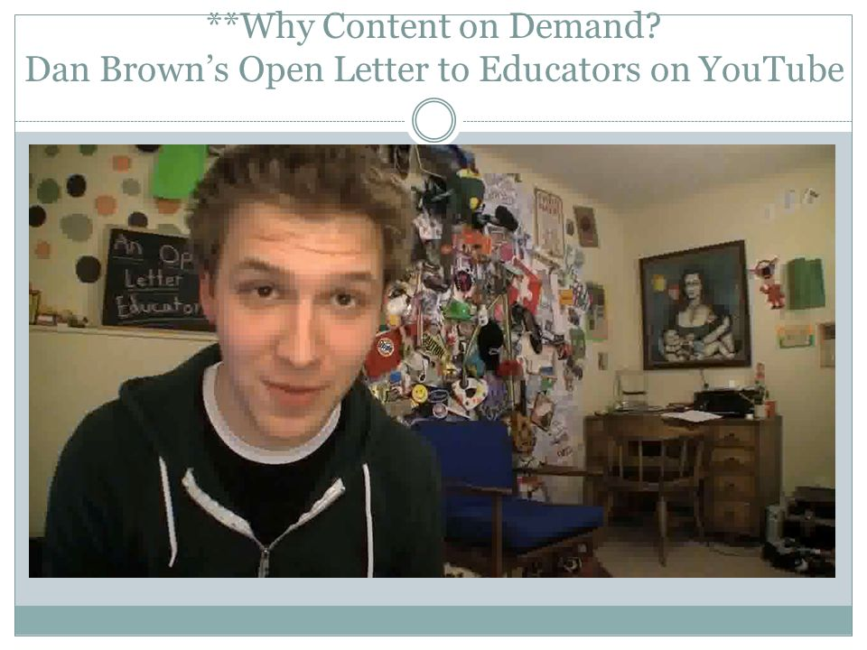 **Why Content on Demand Dan Brown's Open Letter to Educators on YouTube