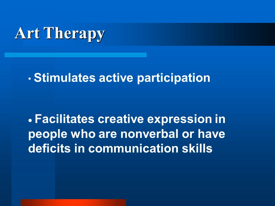 Art Therapy Stimulates active participation