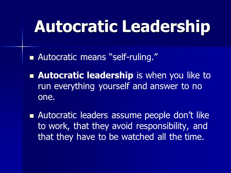 autocratic democratic leadership essay Leadership concept and leadership styles management essay democratic leadership an autocratic leadership style is a centralised authority style.