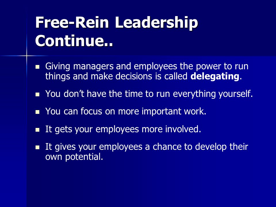 Free-Rein Leadership Continue..