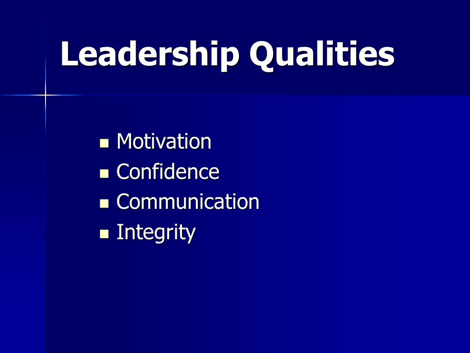 Leadership Qualities Motivation Confidence Communication Integrity