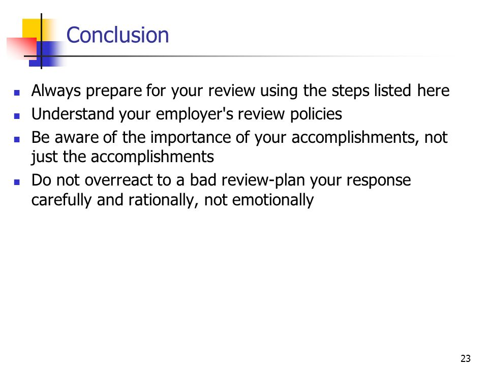 Conclusion Always prepare for your review using the steps listed here