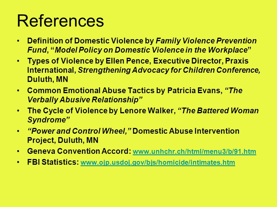 References Definition of Domestic Violence by Family Violence Prevention Fund, Model Policy on Domestic Violence in the Workplace