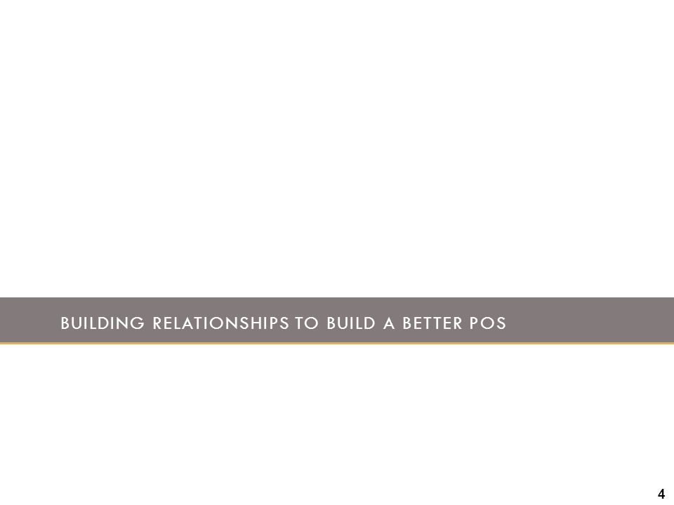 Building Relationships to build a better pos