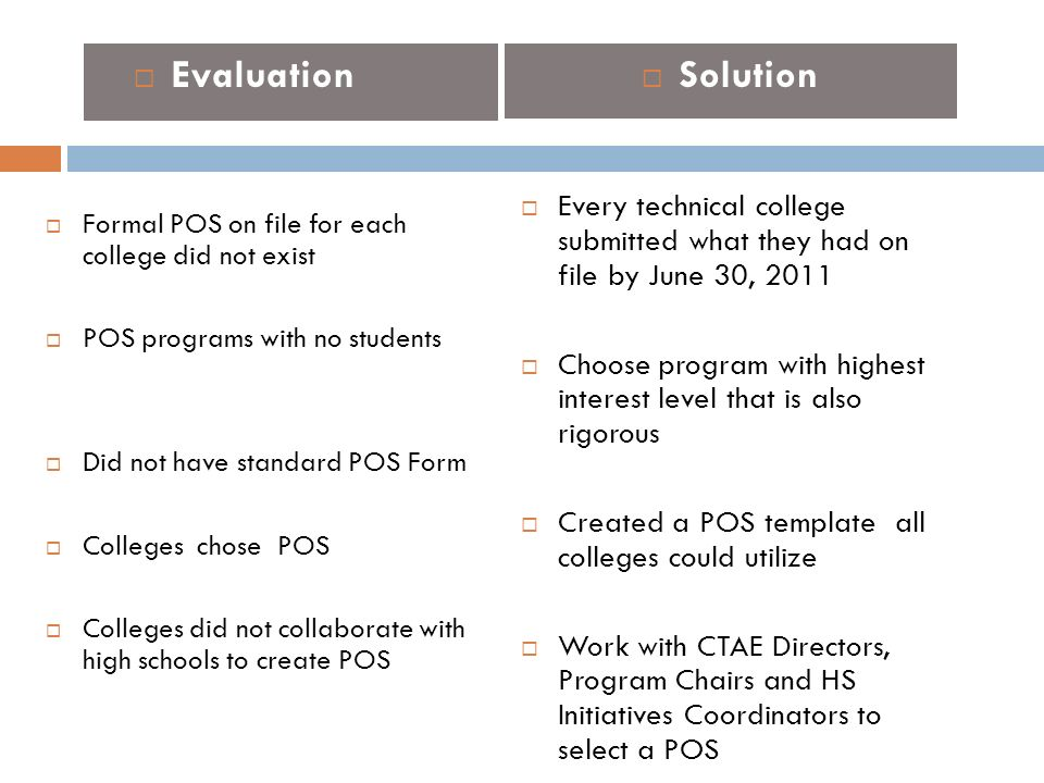Evaluation Solution. Every technical college submitted what they had on file by June 30, 2011.